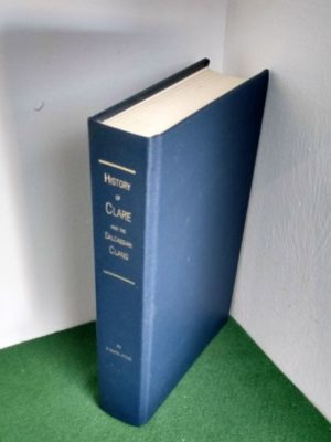History of Clare and the Dalcassian Clans of Tipperary, Limerick and Galway