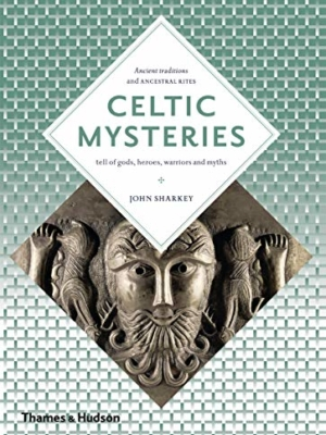 Celtic Mysteries: The Ancient Religion (Art and Imagination)