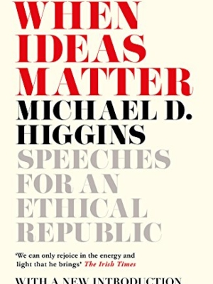 When Ideas Matter: Speeches for an Ethical Republic