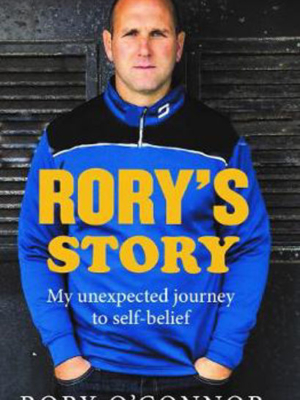 Rory's Story: My Unexpected Journey: My Unexpected Journey to Self-Belief