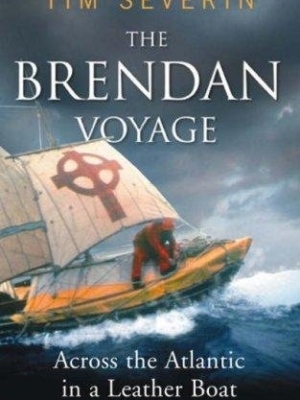 The Brendan Voyage: The Seafaring Classic That Followed St. Brendan to America: Across the Atlantic in a leather boat