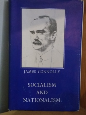 Socialism and Nationalism. A Selection from the Writings of James Connolly