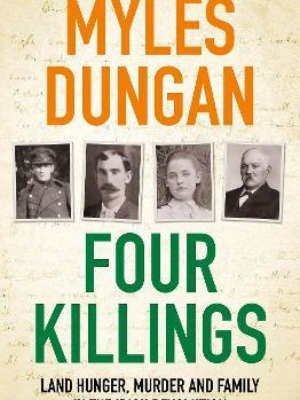 Four Killings: Land Hunger, Murder and A Family in the Irish Revolution