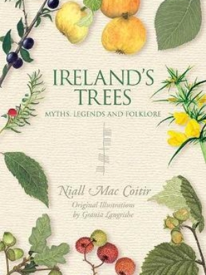 Ireland's Trees: Myths, Legends & Folklore